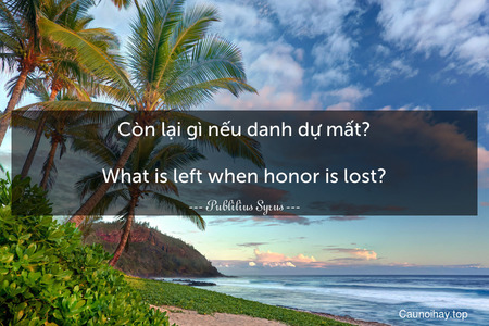 Còn lại gì nếu danh dự mất? - What is left when honor is lost?